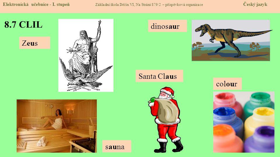 8.7 CLIL dinosaur Zeus Santa Claus colour sauna
