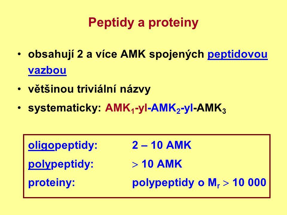 Peptidy a proteiny obsahují 2 a více AMK spojených peptidovou vazbou
