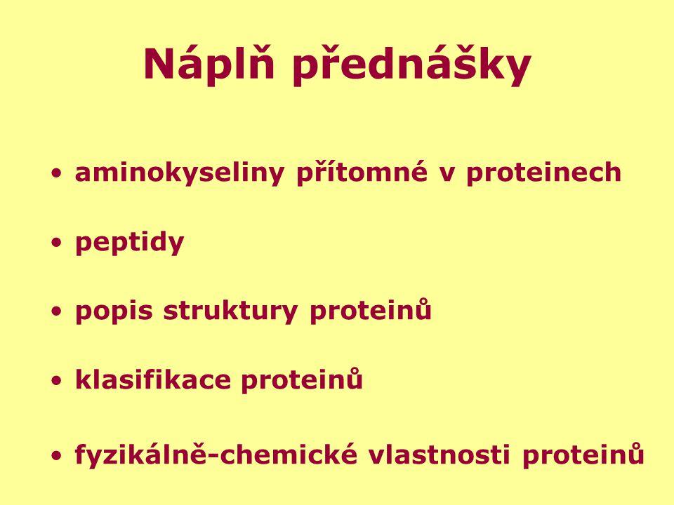 Náplň přednášky aminokyseliny přítomné v proteinech peptidy