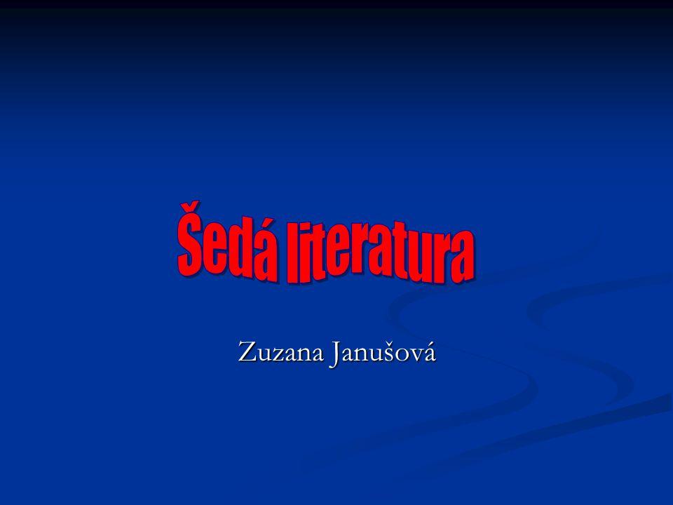Šedá literatura Zuzana Janušová