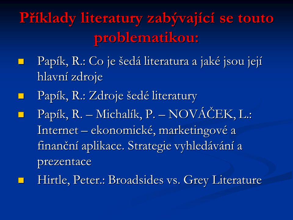 Příklady literatury zabývající se touto problematikou: