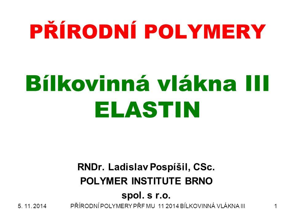 PŘÍRODNÍ POLYMERY Bílkovinná vlákna III ELASTIN