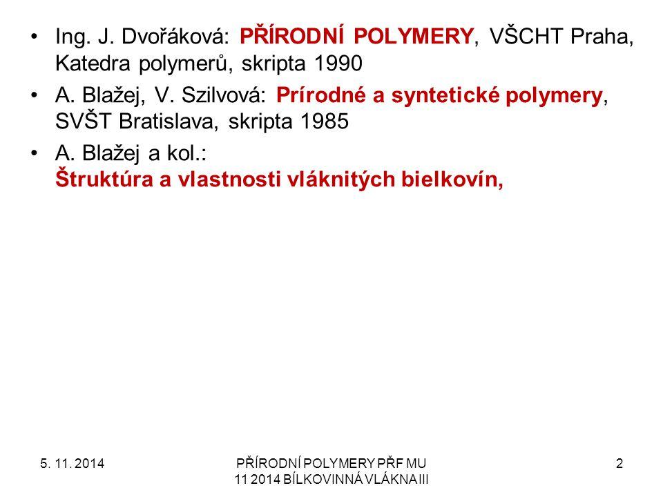 PŘÍRODNÍ POLYMERY PŘF MU 11 2014 BÍLKOVINNÁ VLÁKNA III