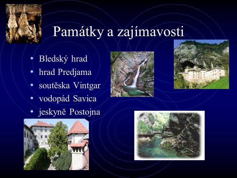 Památky a zajímavosti Bledský hrad hrad Predjama soutěska Vintgar