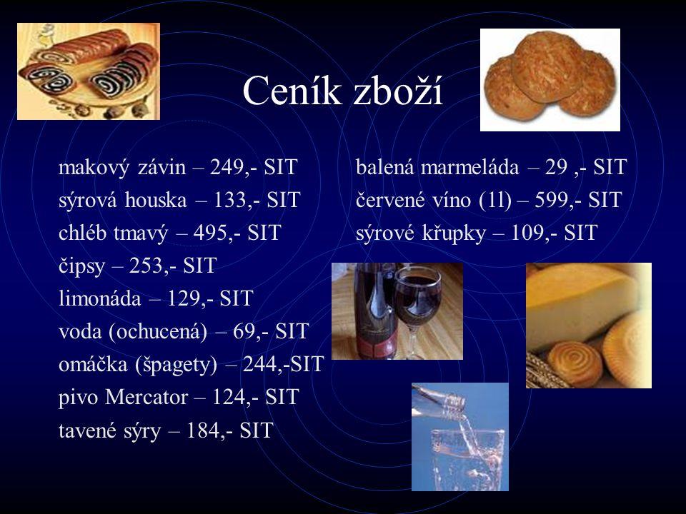 Ceník zboží makový závin – 249,- SIT sýrová houska – 133,- SIT
