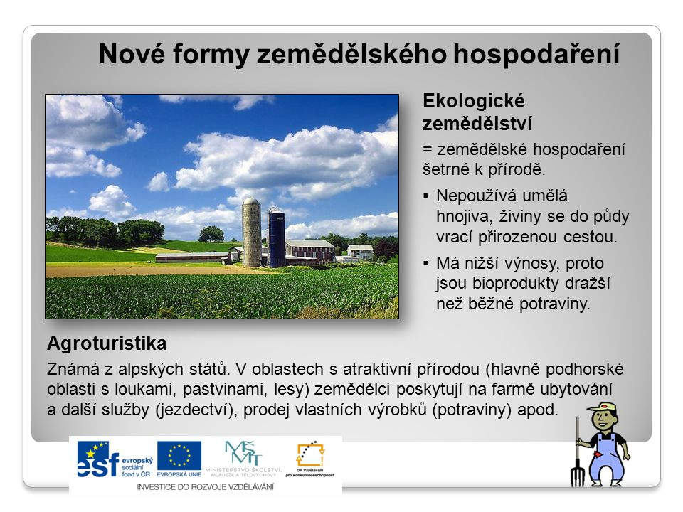 Nové formy zemědělského hospodaření