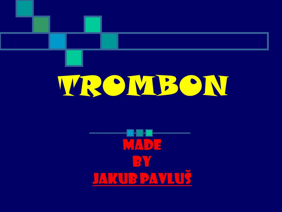 TROMBON Made by Jakub Pavluš