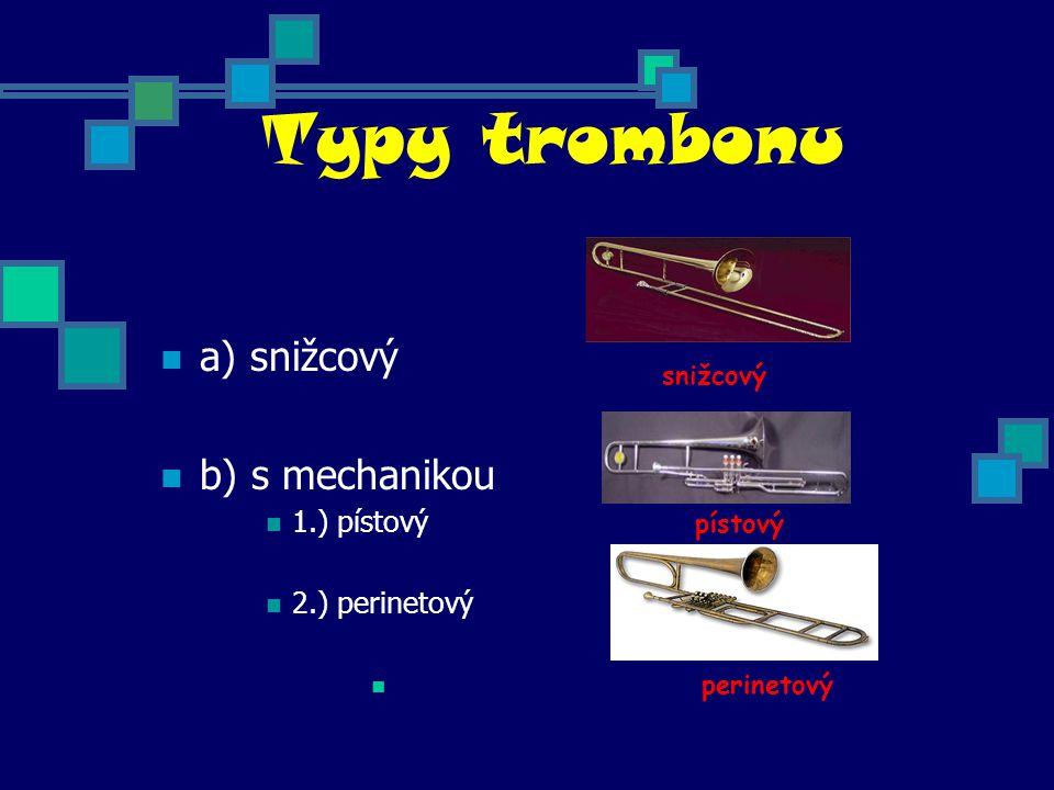 Typy trombonu a) snižcový b) s mechanikou 1.) pístový pístový