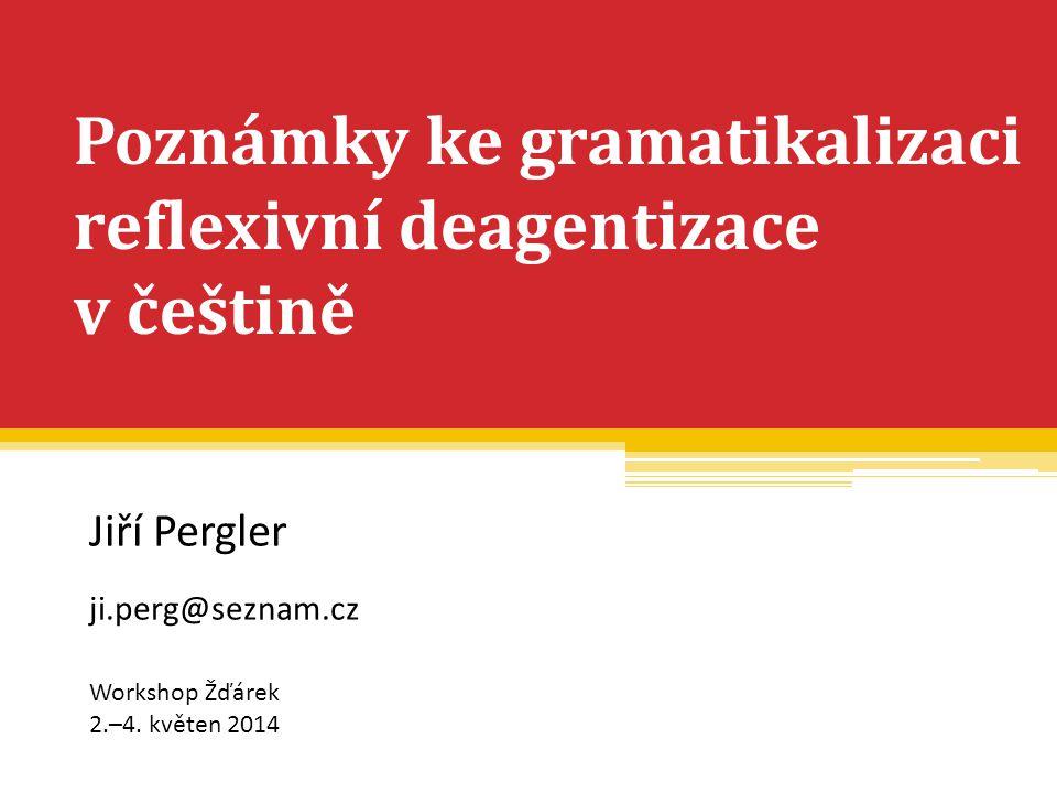 Poznámky ke gramatikalizaci reflexivní deagentizace v češtině