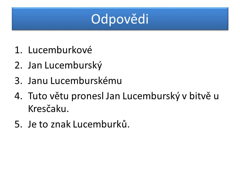 Odpovědi Lucemburkové Jan Lucemburský Janu Lucemburskému