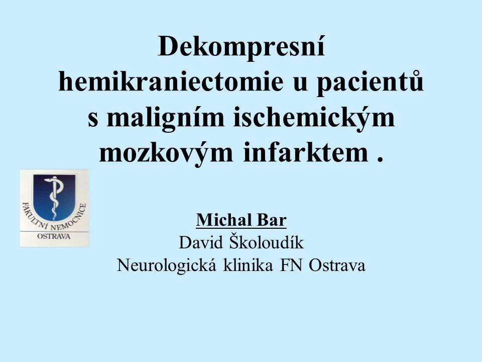 Michal Bar David Školoudík Neurologická klinika FN Ostrava