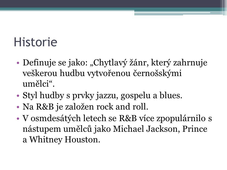 """Historie Definuje se jako: """"Chytlavý žánr, který zahrnuje veškerou hudbu vytvořenou černošskými umělci ."""