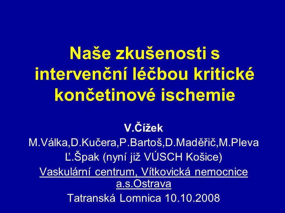 Naše zkušenosti s intervenční léčbou kritické končetinové ischemie