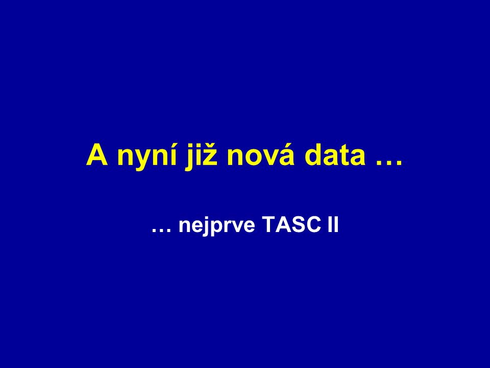 A nyní již nová data … … nejprve TASC II