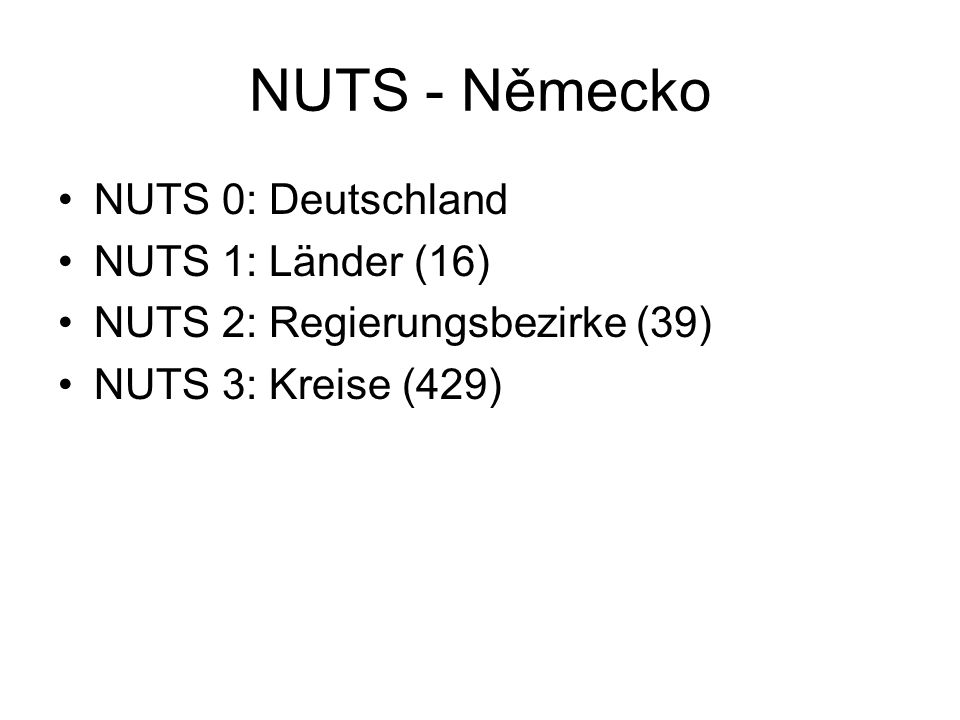 NUTS - Německo NUTS 0: Deutschland NUTS 1: Länder (16)