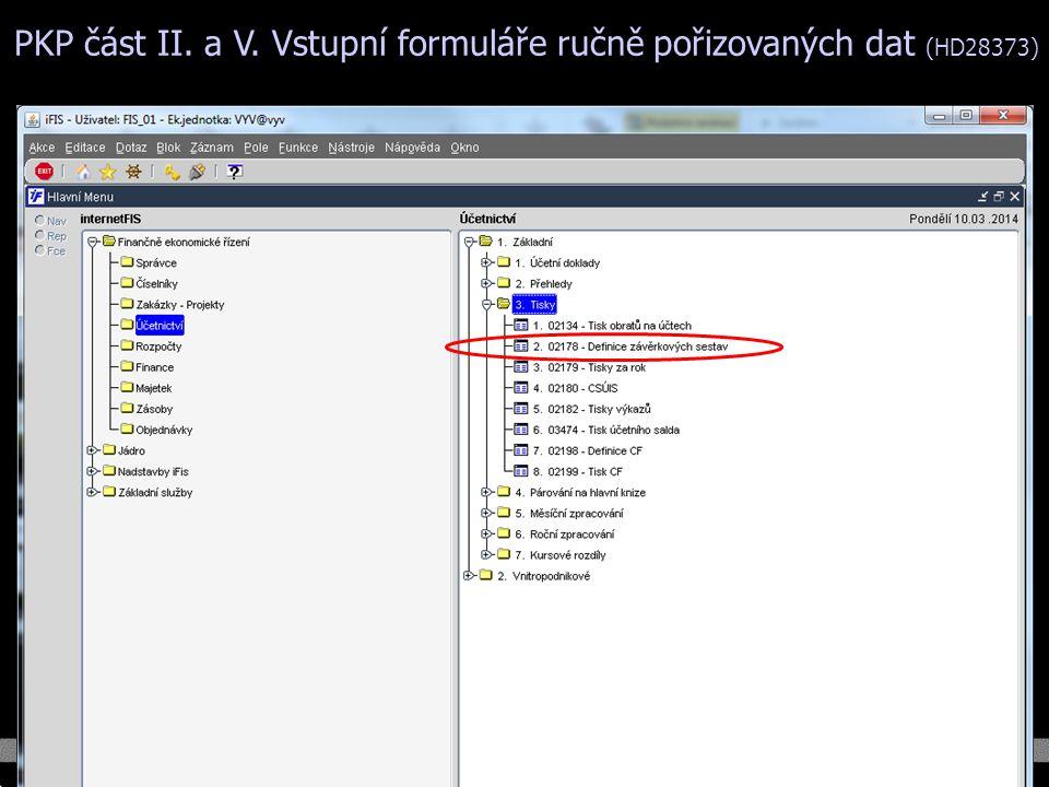 PKP část II. a V. Vstupní formuláře ručně pořizovaných dat (HD28373)