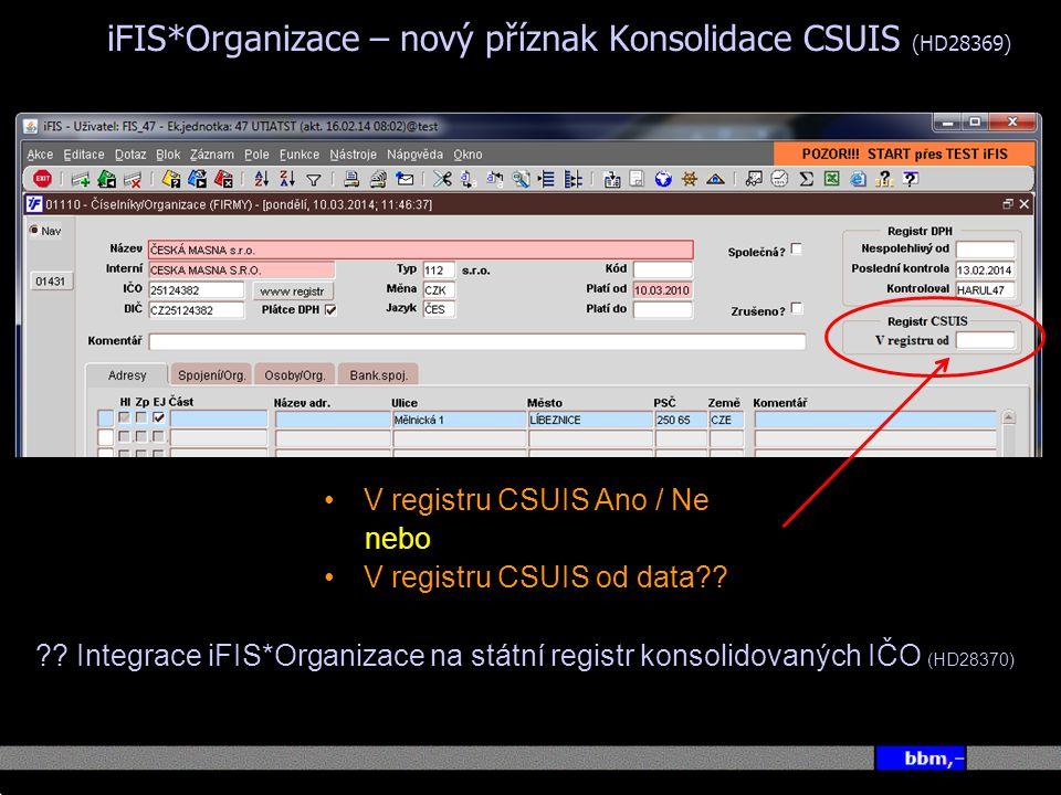 iFIS*Organizace – nový příznak Konsolidace CSUIS (HD28369)