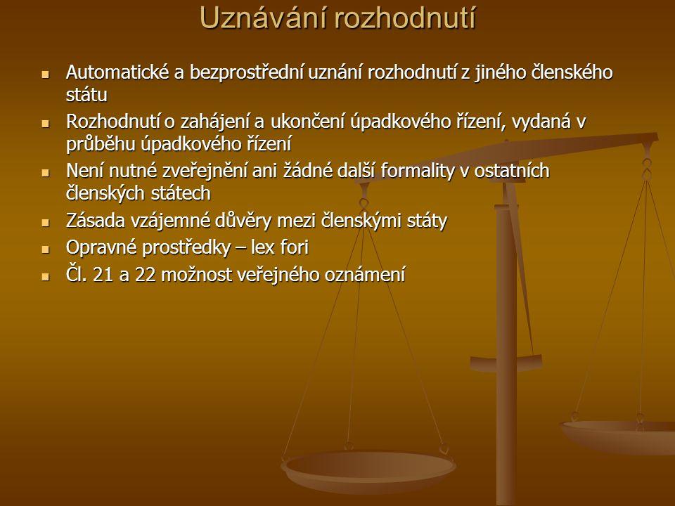 Uznávání rozhodnutí Automatické a bezprostřední uznání rozhodnutí z jiného členského státu.