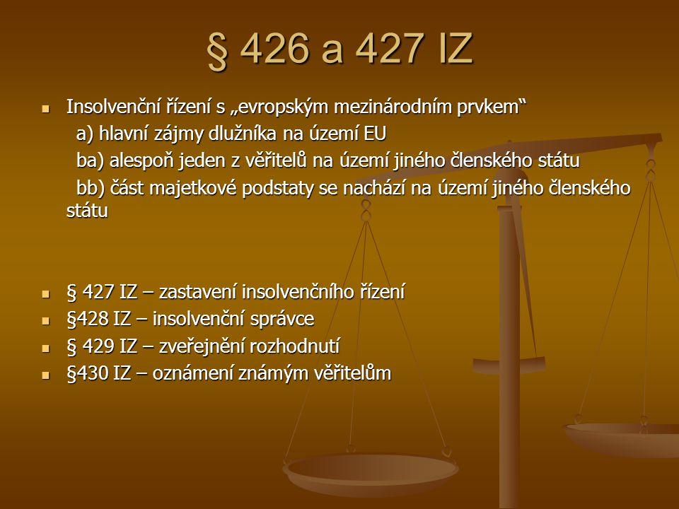 """§ 426 a 427 IZ Insolvenční řízení s """"evropským mezinárodním prvkem"""
