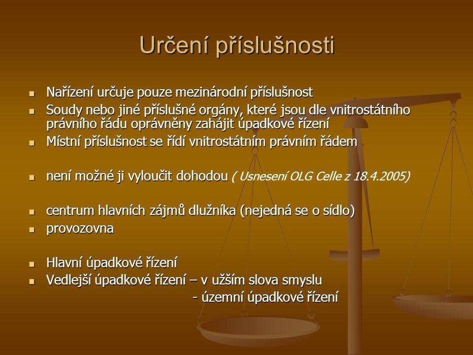 Určení příslušnosti Nařízení určuje pouze mezinárodní příslušnost