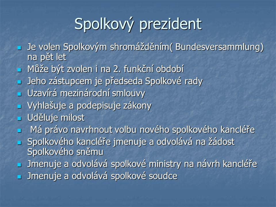 Spolkový prezident Je volen Spolkovým shromážděním( Bundesversammlung) na pět let. Může být zvolen i na 2. funkční období.