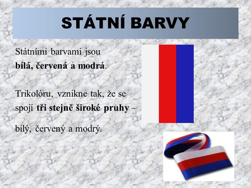 STÁTNÍ BARVY Státními barvami jsou bílá, červená a modrá.