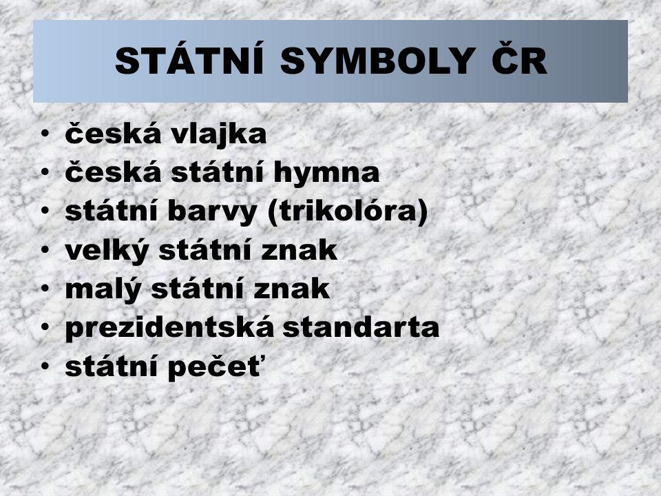 STÁTNÍ SYMBOLY ČR česká vlajka česká státní hymna