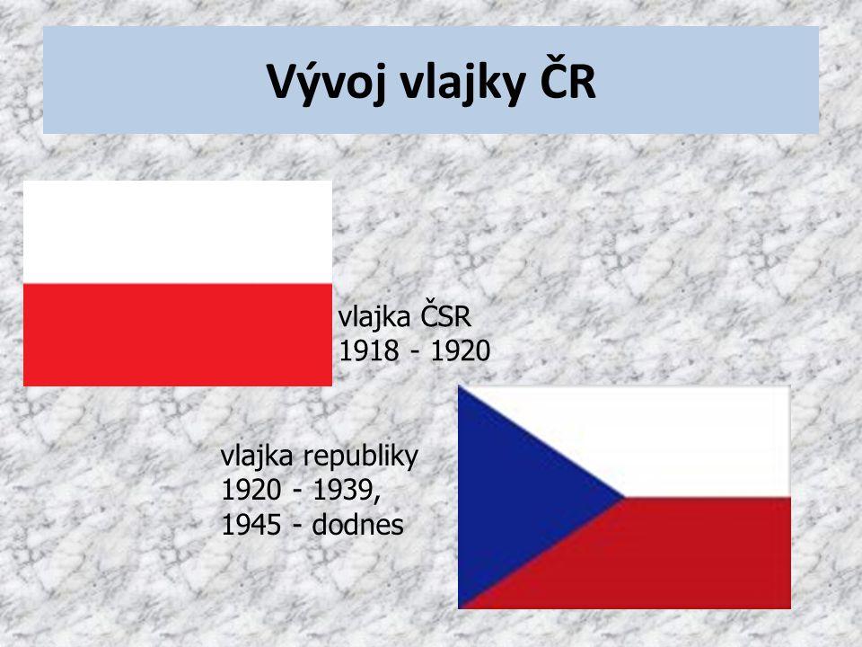 Vývoj vlajky ČR vlajka ČSR 1918 - 1920 vlajka republiky 1920 - 1939,