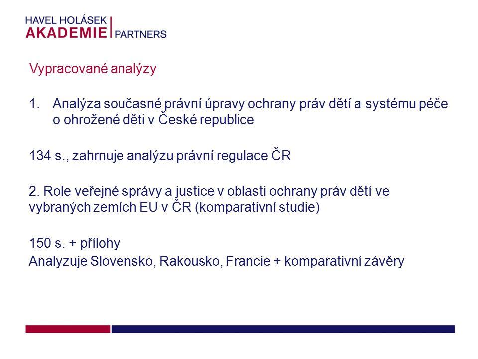 Vypracované analýzy Analýza současné právní úpravy ochrany práv dětí a systému péče o ohrožené děti v České republice.