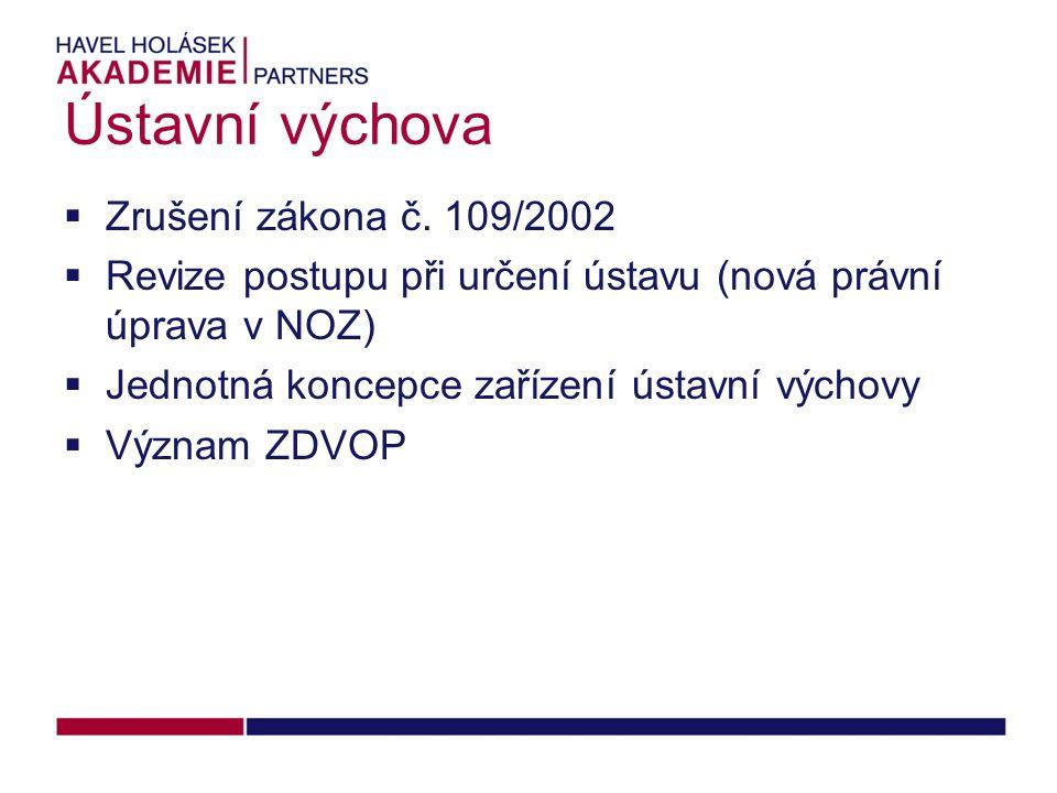 Ústavní výchova Zrušení zákona č. 109/2002