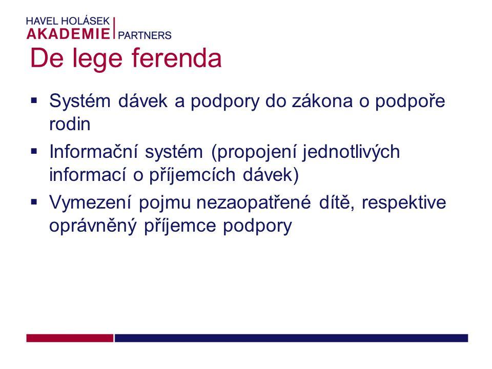 De lege ferenda Systém dávek a podpory do zákona o podpoře rodin