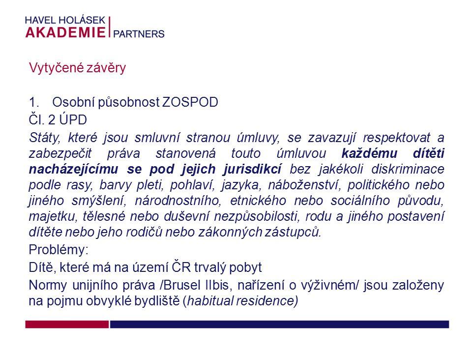 Vytyčené závěry Osobní působnost ZOSPOD. Čl. 2 ÚPD.