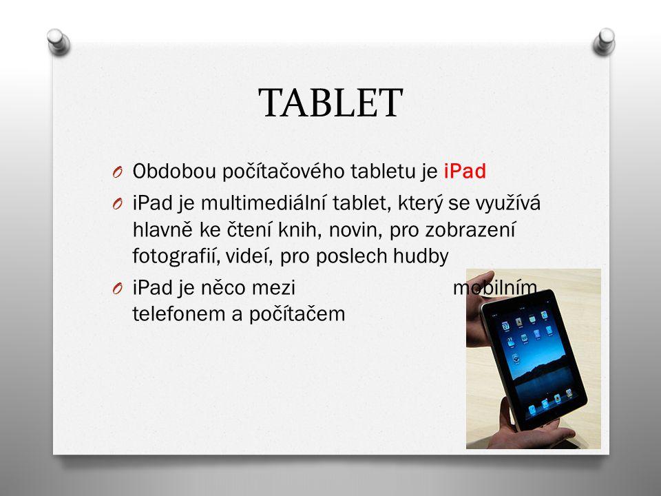 TABLET Obdobou počítačového tabletu je iPad
