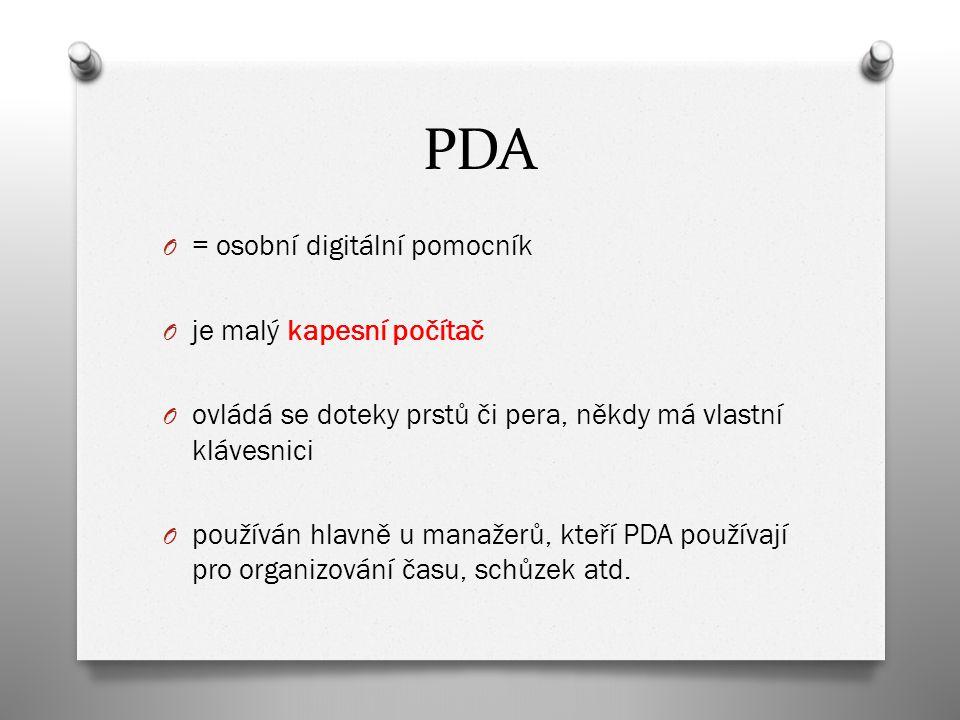PDA = osobní digitální pomocník je malý kapesní počítač