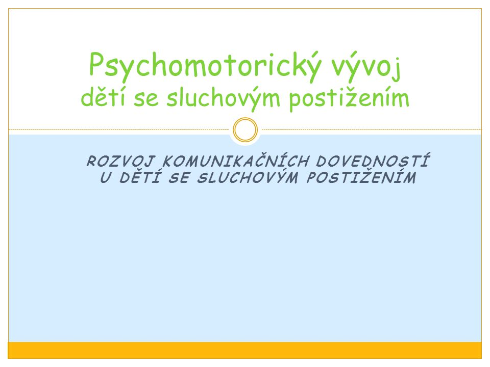 Psychomotorický vývoj dětí se sluchovým postižením