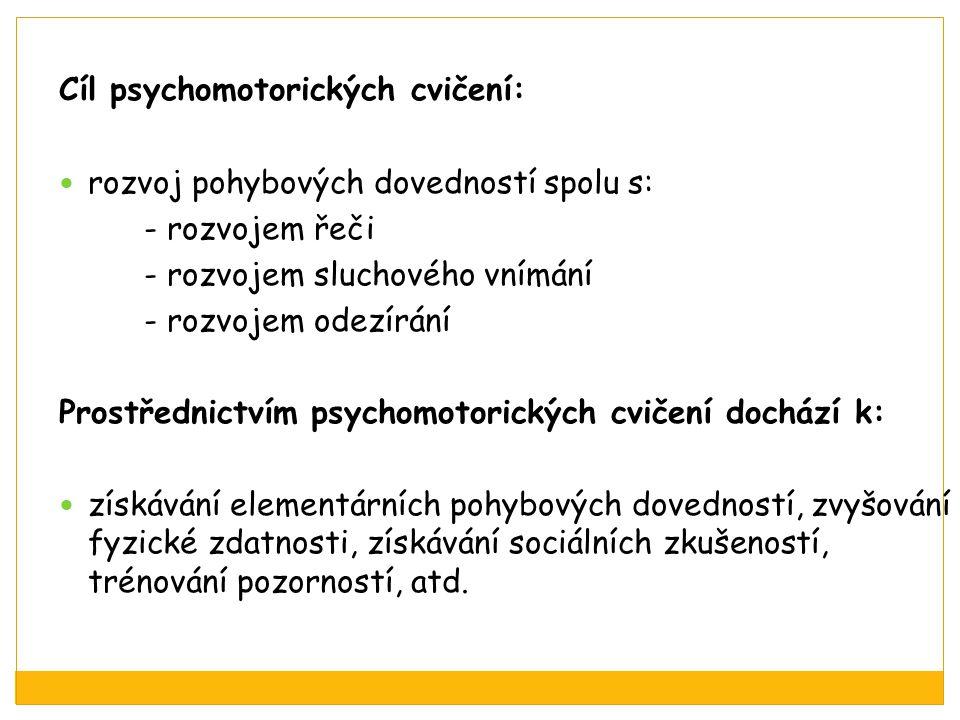 Cíl psychomotorických cvičení: