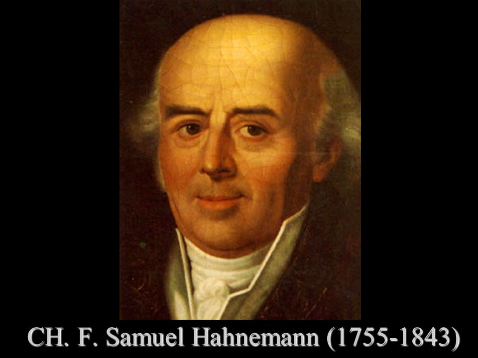 CH. F. Samuel Hahnemann (1755-1843)