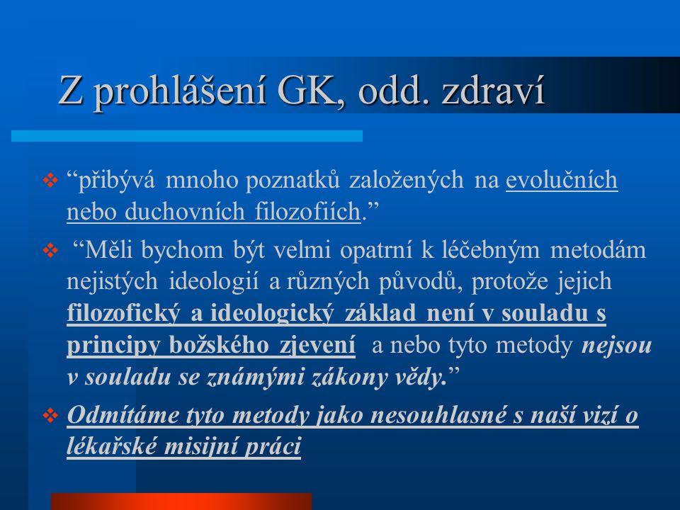 Z prohlášení GK, odd. zdraví