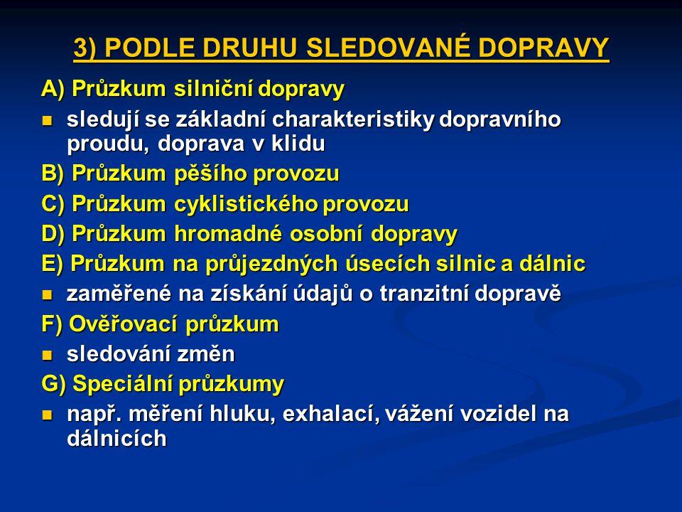 3) PODLE DRUHU SLEDOVANÉ DOPRAVY
