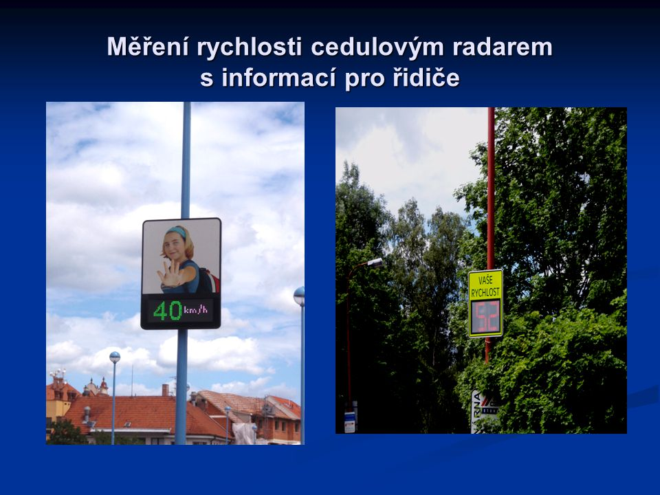 Měření rychlosti cedulovým radarem s informací pro řidiče