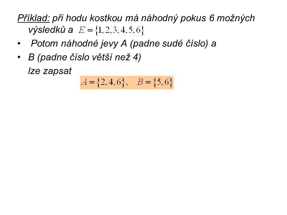 Příklad: při hodu kostkou má náhodný pokus 6 možných výsledků a