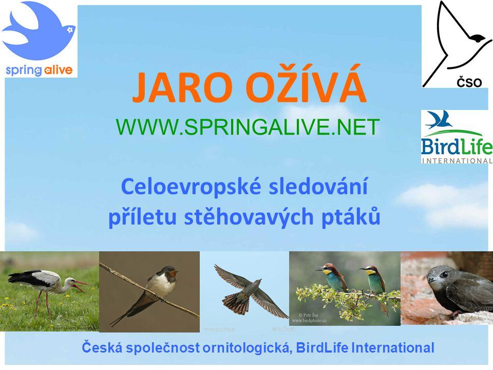 JARO OŽÍVÁ Celoevropské sledování příletu stěhovavých ptáků