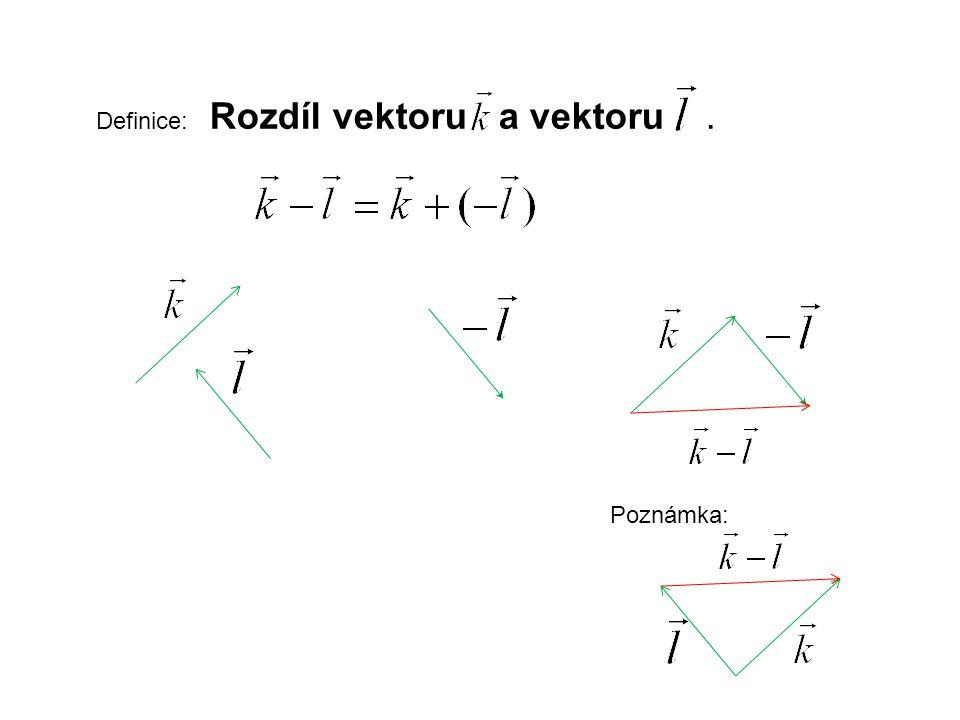 Definice: Rozdíl vektoru a vektoru .