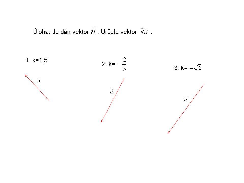 Úloha: Je dán vektor . Určete vektor .