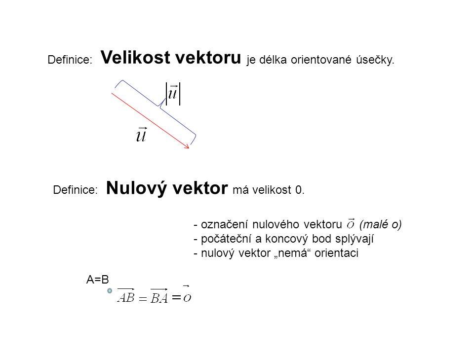 Definice: Velikost vektoru je délka orientované úsečky.