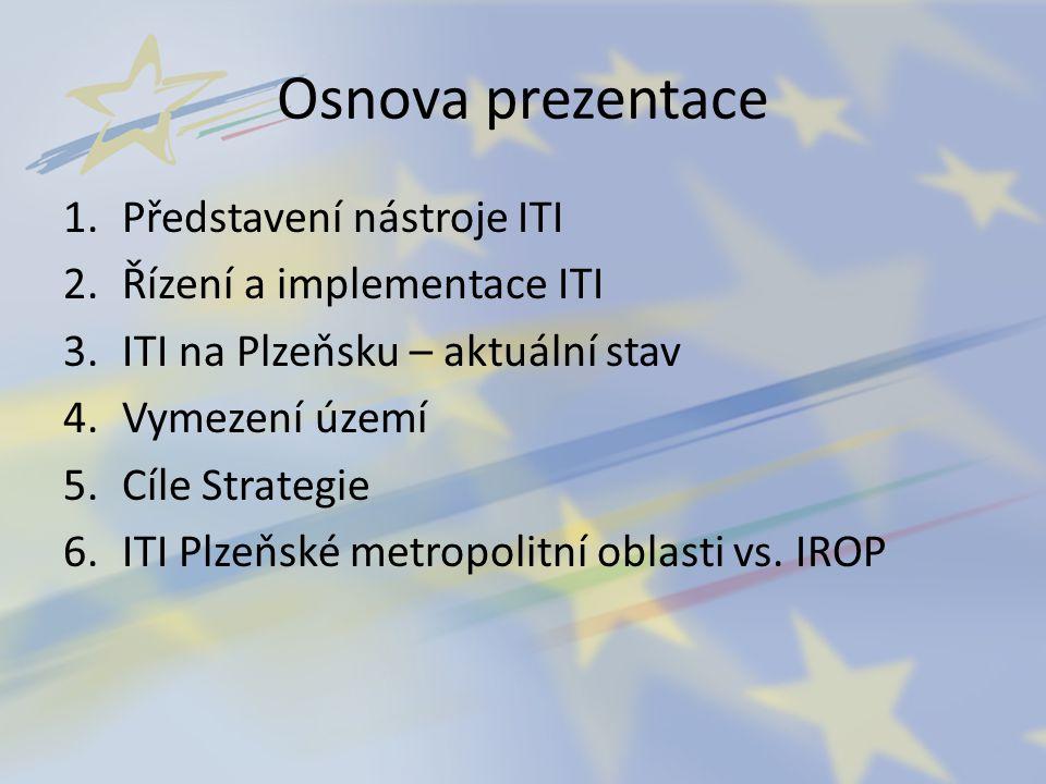 Osnova prezentace Představení nástroje ITI Řízení a implementace ITI