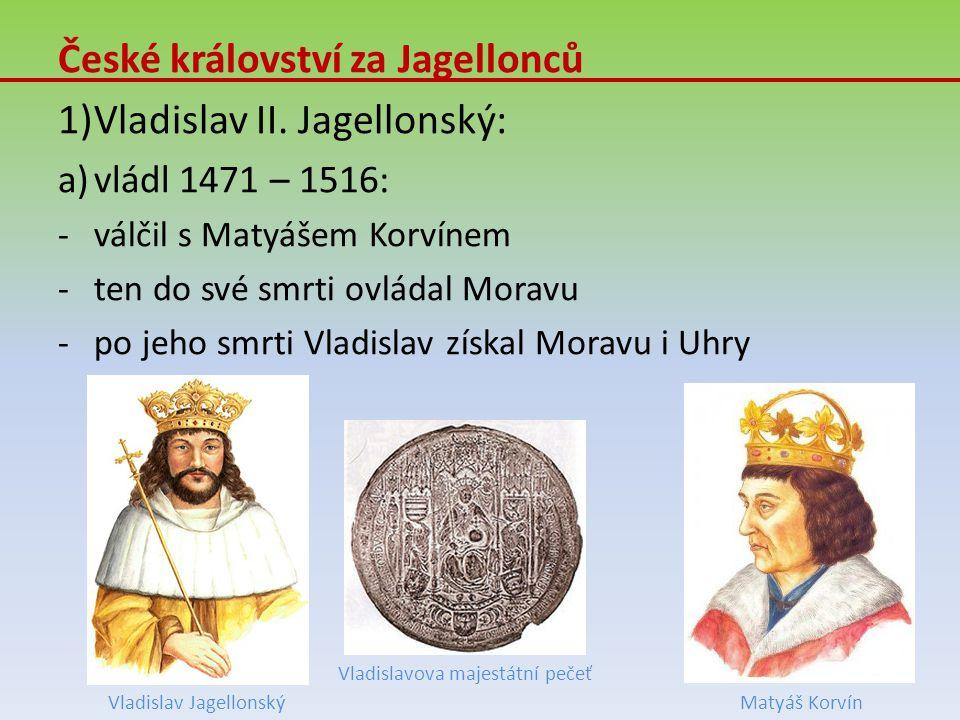 České království za Jagellonců Vladislav II. Jagellonský: