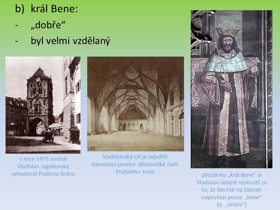 v roce 1475 nechal Vladislav Jagellonský vybudovat Prašnou bránu