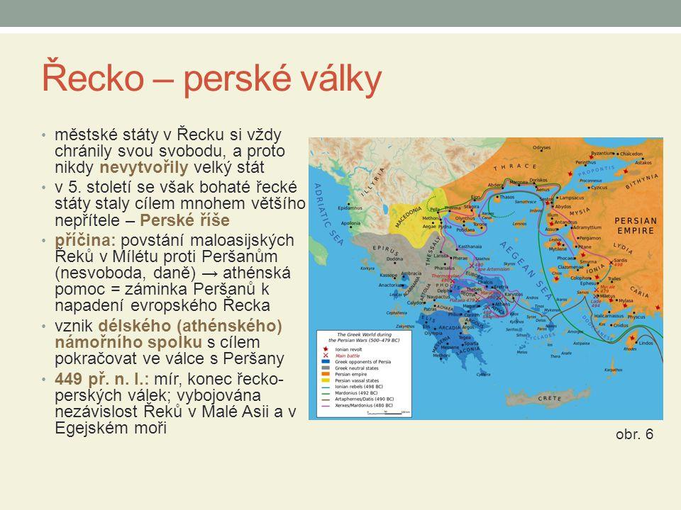 Řecko – perské války městské státy v Řecku si vždy chránily svou svobodu, a proto nikdy nevytvořily velký stát.