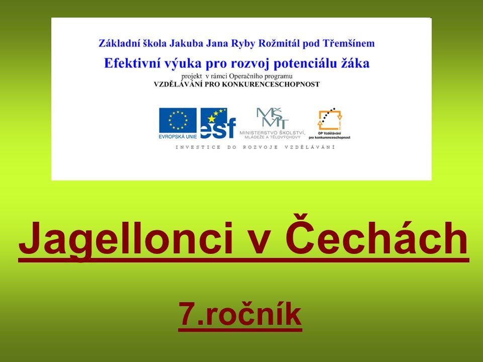 Jagellonci v Čechách 7.ročník